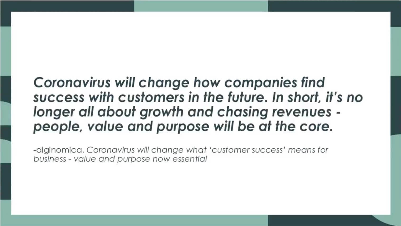 Coronavirus will change what customer success means for business